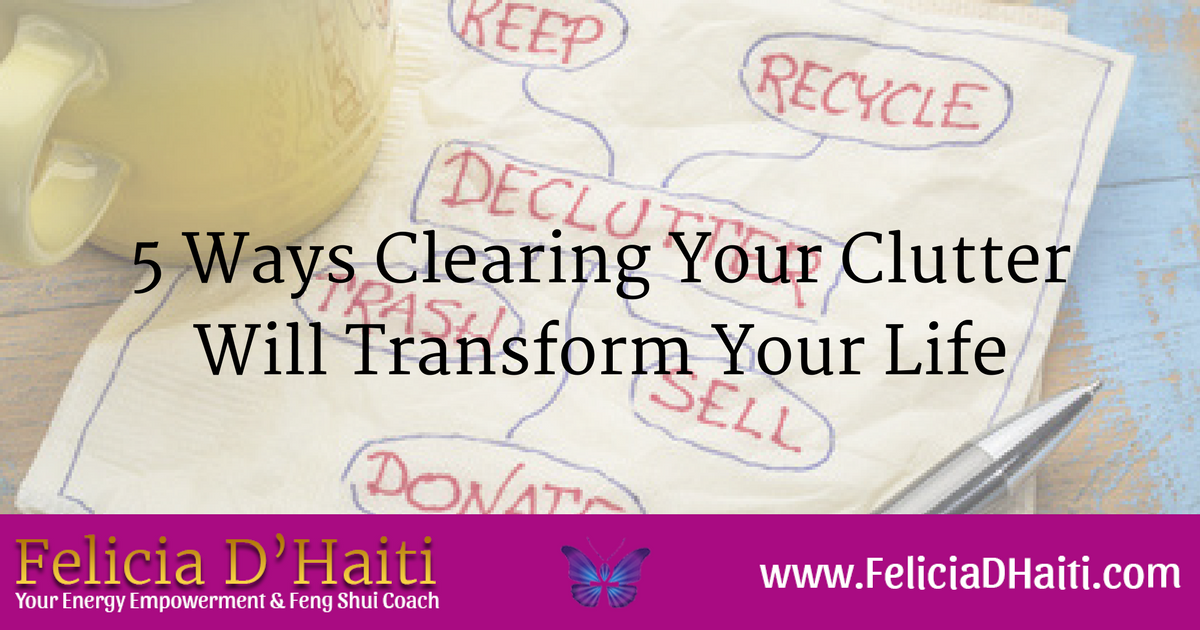 5 Ways Clearing Your Clutter Will Transform Your Life
