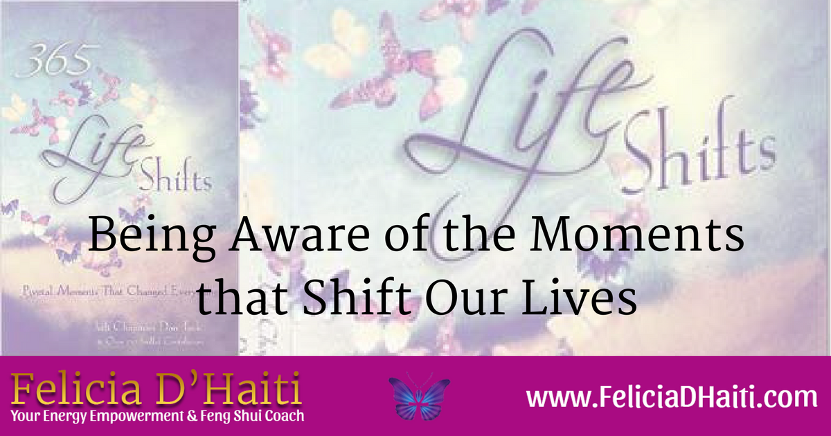 Being Aware of the Moments that Shift Our Lives